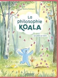 La philosophie Koala. Vol. 2. Les pieds sur terre