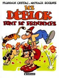 Les Déblok. Volume 1, Les Déblok font le printemps