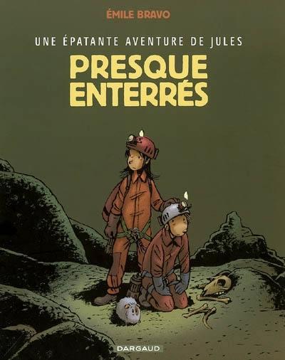 Une épatante aventure de Jules. Volume 3, Presque enterrés