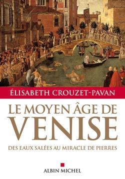 Le Moyen Age de Venise