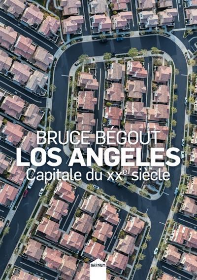 Los Angeles : capitale du XXe siècle