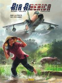 Air America. Volume 1, Sur la piste Hô Chi Minh