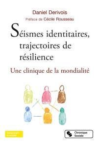 Séismes identitaires, trajectoires de résilience