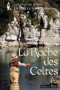 Enquêtes en Vivarais. Volume 3, La roche des Celtes