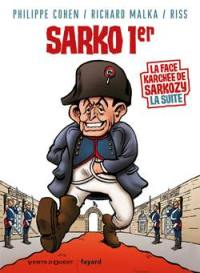 La face karchée de Sarkozy. Volume 2, Sarko 1er