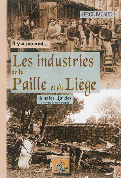 Il y a 100 ans... les industries de la paille et du liège dans les Landes