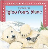 L'aventure d'Igloo l'ours blanc