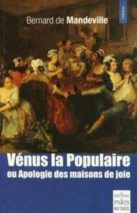 Vénus la populaire ou Apologie des maisons de joie. Apologie de l'entremetteuse