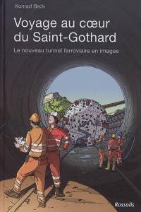 Voyage au coeur du Saint-Gothard