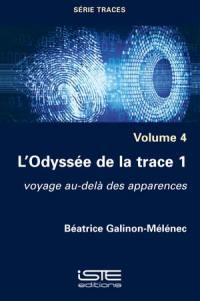 L'odyssée de la trace. Volume 1, Voyage au-delà des apparences