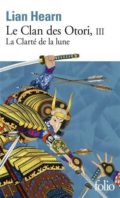 Le clan des Otori. Volume 3, La clarté de la lune
