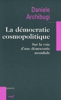 La démocratie cosmopolitique