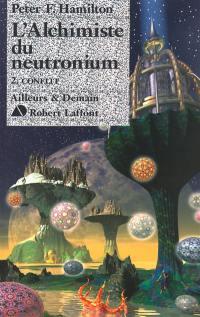 Le dieu nu. Volume 2-2, L'alchimiste du Neutronium