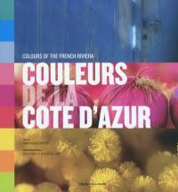 Couleurs de la Côte d'Azur = Colours of the French riviera