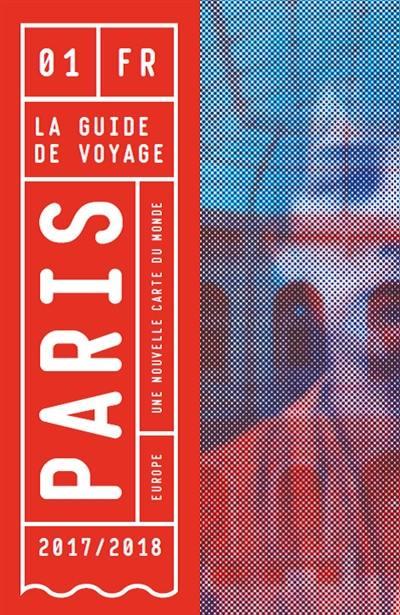 Paris : une nouvelle carte du monde : 2017-2018