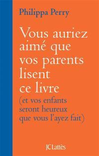 Vous auriez aimé que vos parents lisent ce livre
