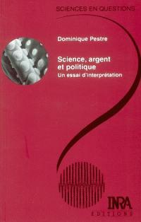 Science, argent et politique