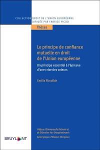 Le principe de confiance mutuelle en droit de l'Union européenne