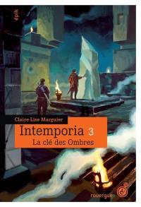 Intemporia. Volume 3, La clé des ombres