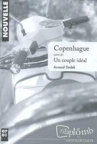 Copenhague; Suivi de Un couple idéal
