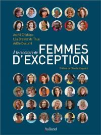 A la rencontre de femmes d'exception