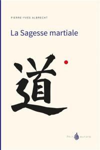 La sagesse martiale : une rencontre amoureuse