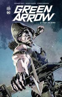 Green Arrow. Volume 5, Soif de sang