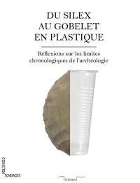 Du silex au gobelet en plastique