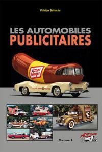 Les automobiles publicitaires. Volume 1,