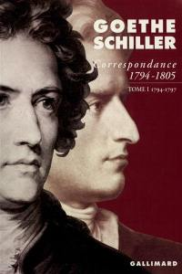 Correspondance Goethe-Schiller. Volume 1, 1794-1797