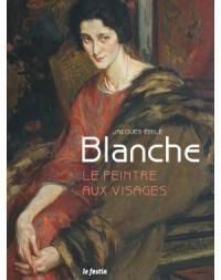 Jacques-Emile Blanche : le peintre aux visages : exposition, Libourne, Musée des beaux-arts, chapelle du Carmel, du 26 mai au 22 septembre 2018
