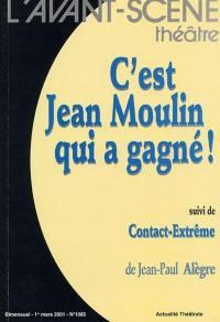 Avant-scène théâtre (L'). n° 1085, C'est Jean Moulin qui a gagné !