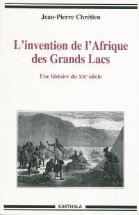 L'invention de l'Afrique des Grands Lacs