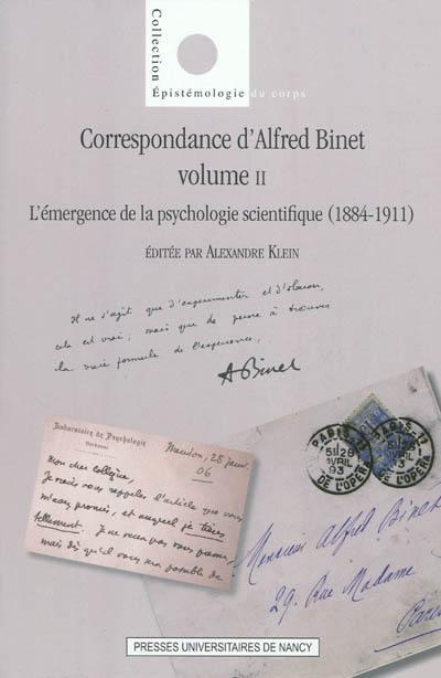 Correspondance d'Alfred Binet. Volume 2, L'émergence de la psychologie scientifique, 1884-1911
