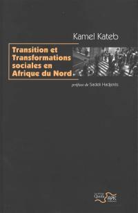 Transition et transformations sociales en Afrique du Nord