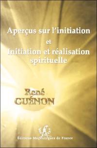 Aperçus sur l'initiation; Initiation et réalisation spirituelle
