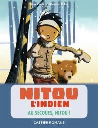 Nitou l'Indien. Volume 6, Au secours, Nitou !