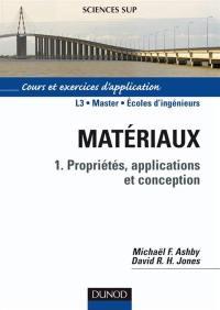 Matériaux. Volume 1, Propriétés, applications et conception