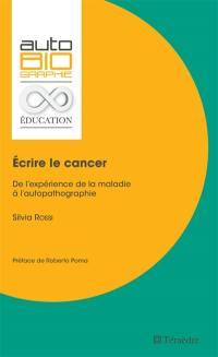 Ecrire le cancer