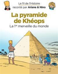Le fil de l'histoire raconté par Ariane & Nino. Volume 2, La pyramide de Khéops