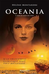 Oceania. Vol. 3. Sur les ailes du vent