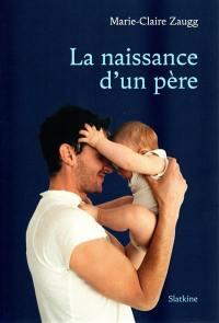 La naissance d'un père