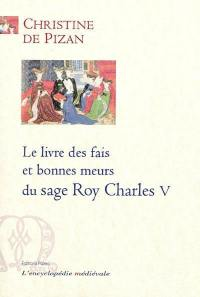 Le livre des fais et bonnes meurs du sage roy Charles V