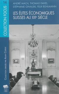 Les élites économiques suisses au XXe siècle