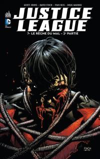 Justice league. Volume 7, Le règne du mal