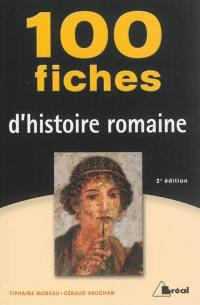 100 fiches d'histoire romaine
