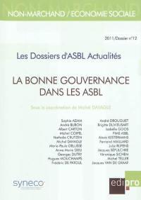 Dossiers d'ASBL actualités (Les). n° 12, La bonne gouvernance dans les ASBL