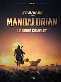 Star Wars, the Mandalorian : le guide complet : saison 1