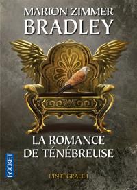 La romance de Ténébreuse : l'intégrale. Vol. 1