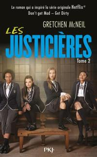 Les justicières. Vol. 2. Get dirty